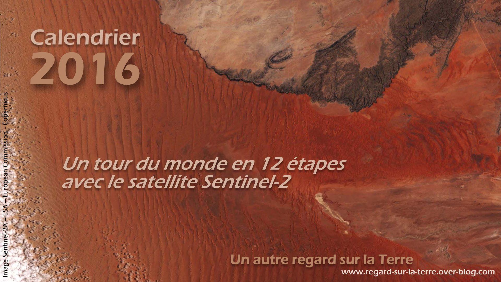 Calendrier spatial - 2016 - Sentinel-2 - ESA - Copernicus - Tour du monde - 12 étapes - 5000 orbites - Un autre regard sur la Terre - Gédéon